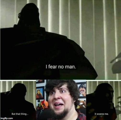 TF2 Jontron Meme | I Fear No Man | Know Your Meme