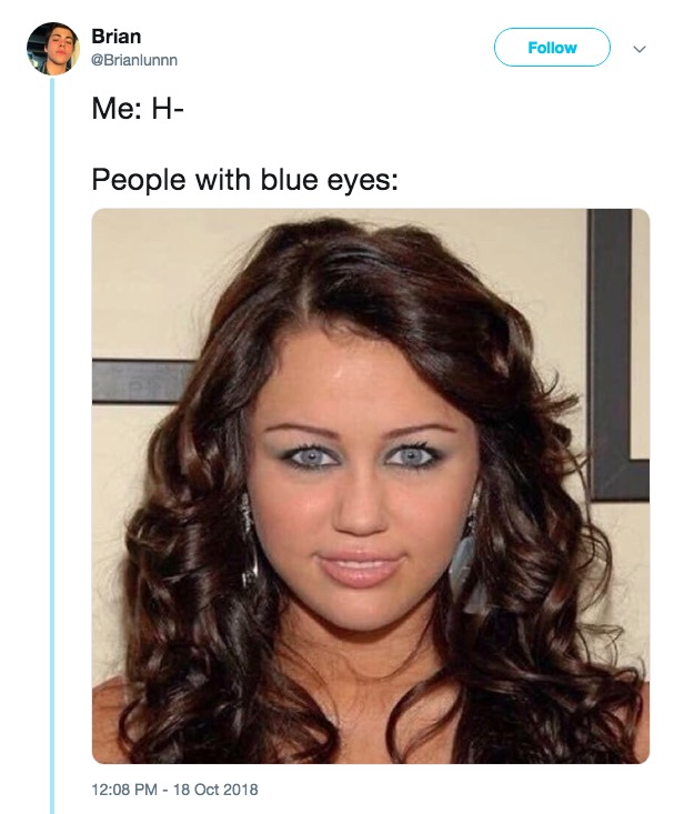 people with blue eyes miley cyrus blue eyes know your meme