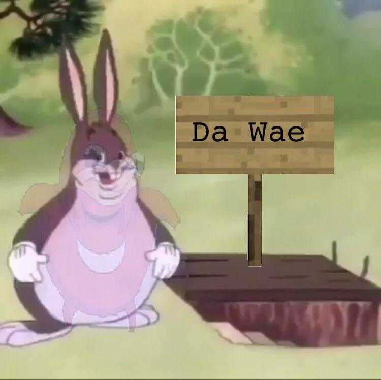 Da Wae Big Chungus Know Your Meme