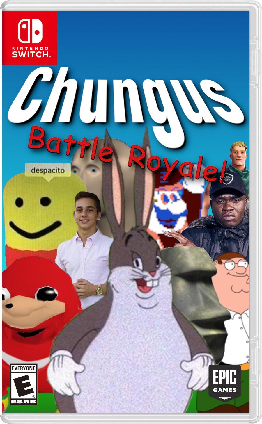 Chungus Battle Royale Big Chungus Know Your Meme