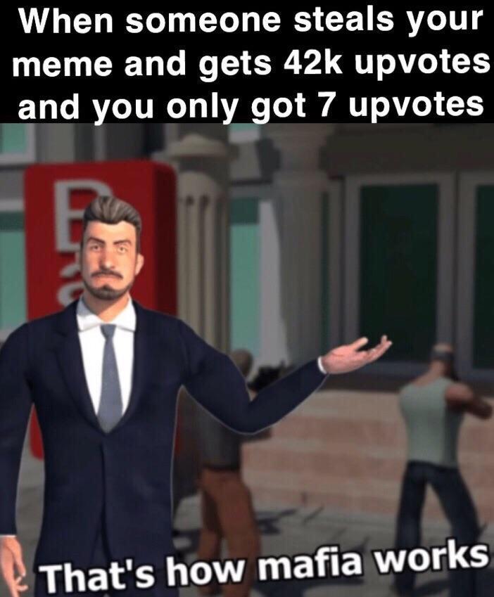 That's how mafia works meme   That's How Mafia Works ...