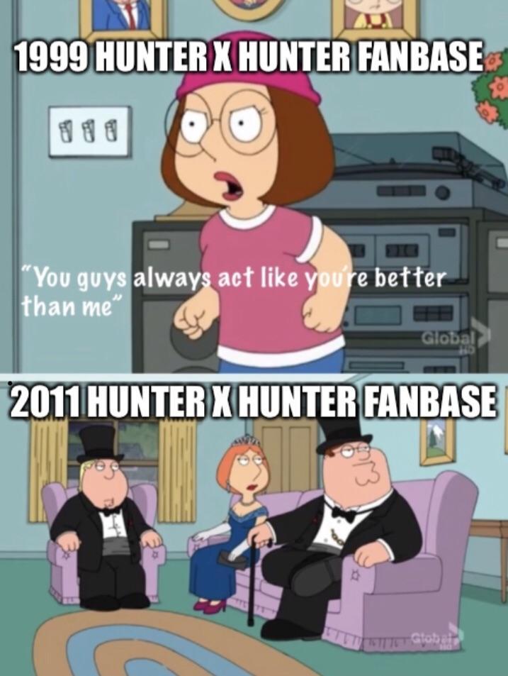 1999 HUNTERX HUNTER FANBASE 1 You Guys Always Act Like Youre Better Than Me