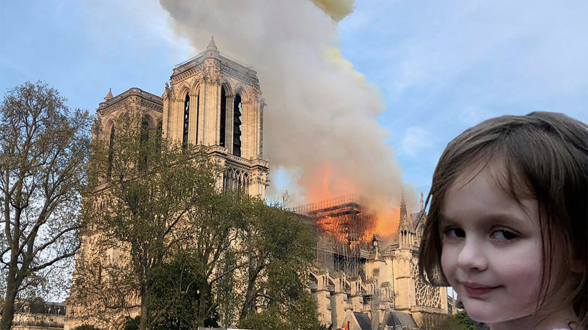 Notre Dame Fire | Disaster Girl | Know Your Meme