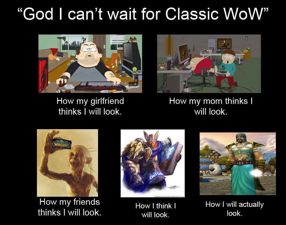 How I Look World Of Warcraft Classic Know Your Meme