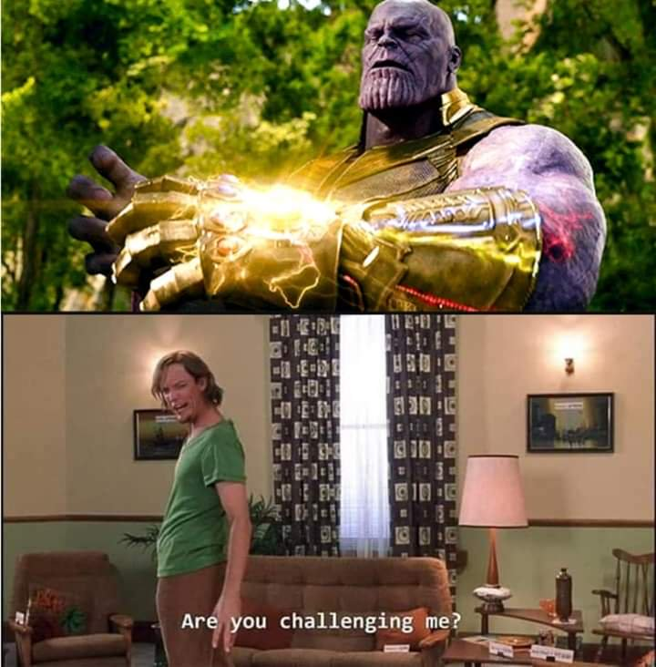 Shaggy Vs Thanos Shaggy S Are You Challenging Me Know Your Meme What you do with it does. shaggy vs thanos shaggy s are you