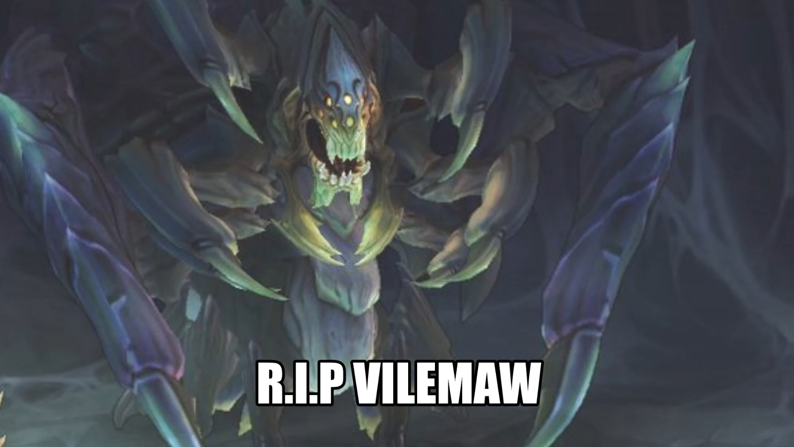 Wish riot would turn vilemaw the spidergod into a champ