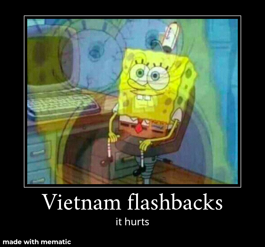 Vietnam Flashbacks Spongebob Squarepants Know Your Meme