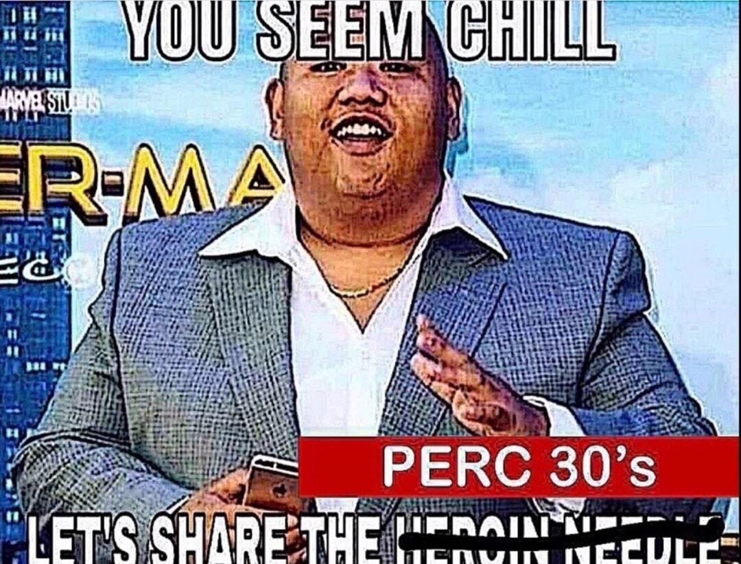 Off A Perc 30 Meme