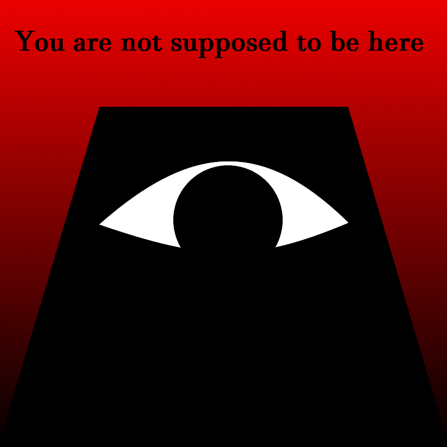 Image result for you are not supposed to be here meme