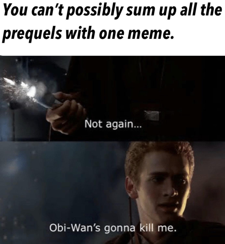 Oh I Think So R Prequelmemes Prequel Memes Know Your Meme