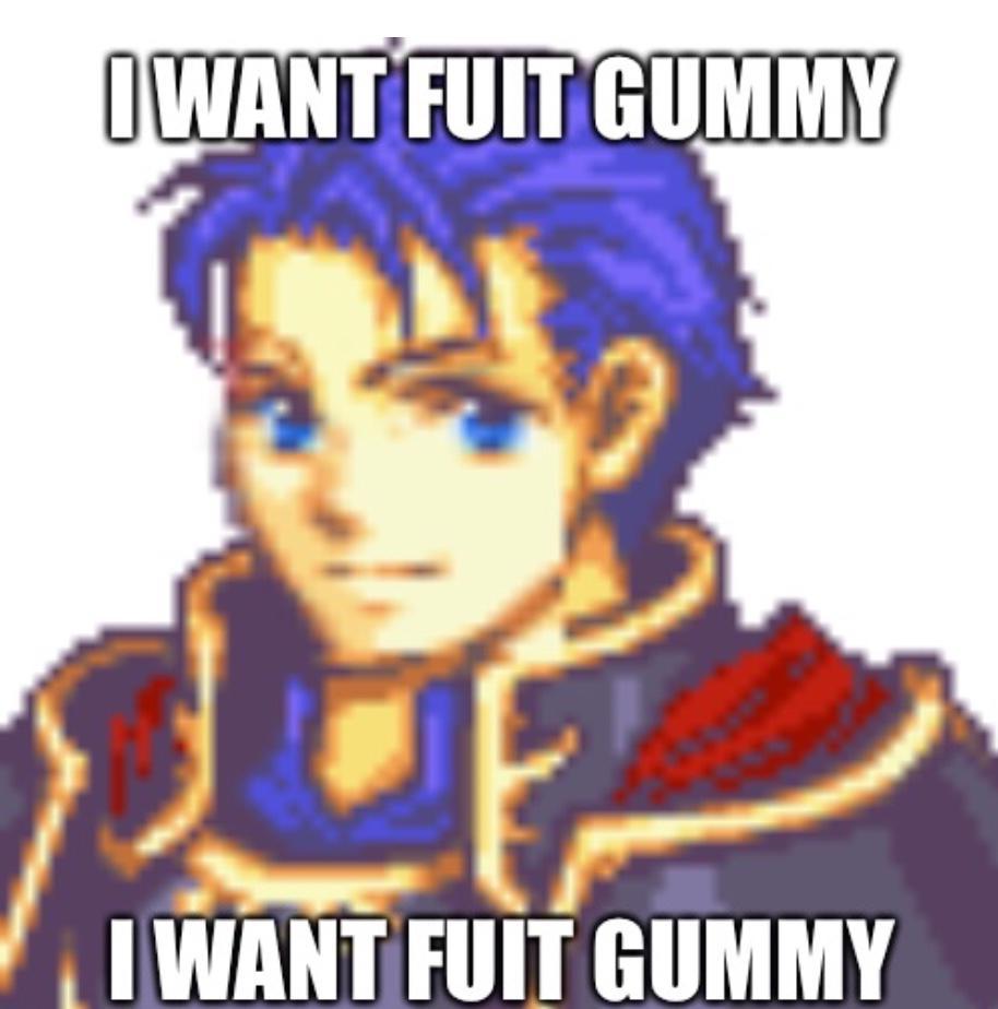 Fire Emblem I Want Fuit Gummy Know Your Meme Funny what do you want from me meme. fire emblem i want fuit gummy know