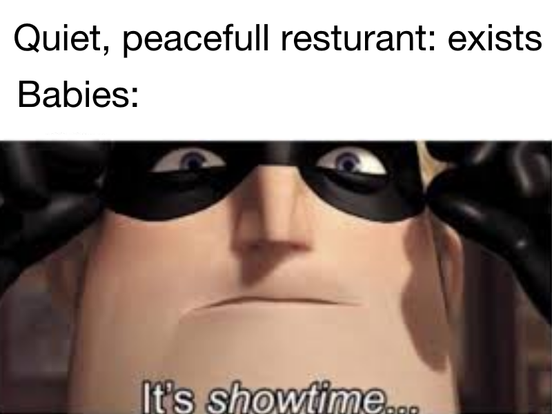 Screaming Babies At Restaurants The Incredibles Know Your Meme