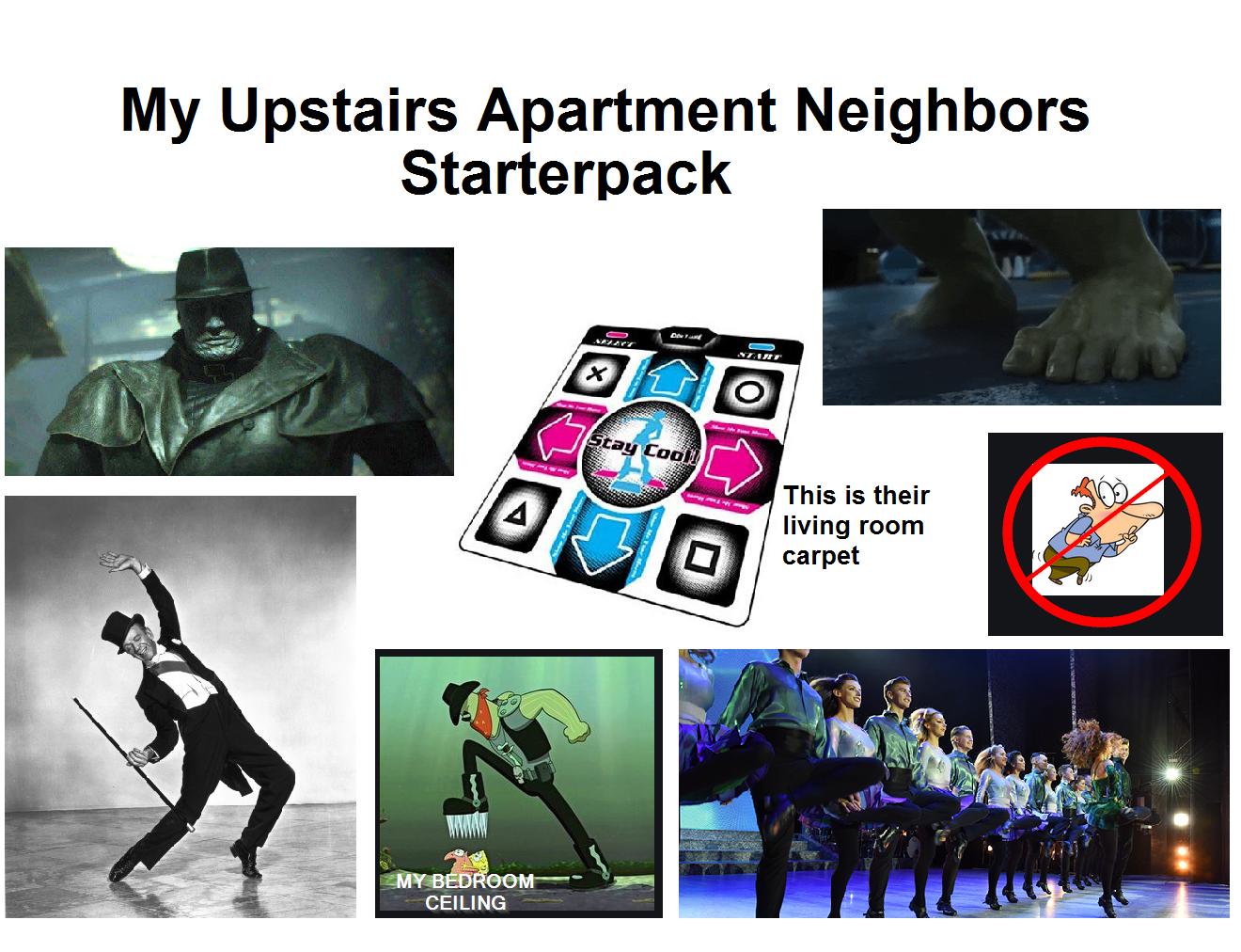My Upstairs Apartment Neighbors