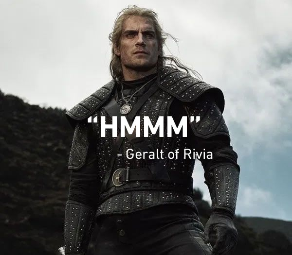 Take A Shot Every Time He Hmmm And Destiny Geralt S