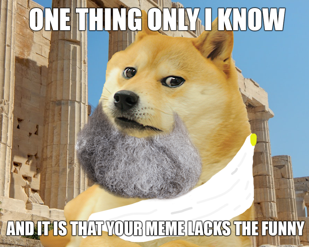 Socrates Doge Saw Your Meme R Dogelore Ironic Doge Memes
