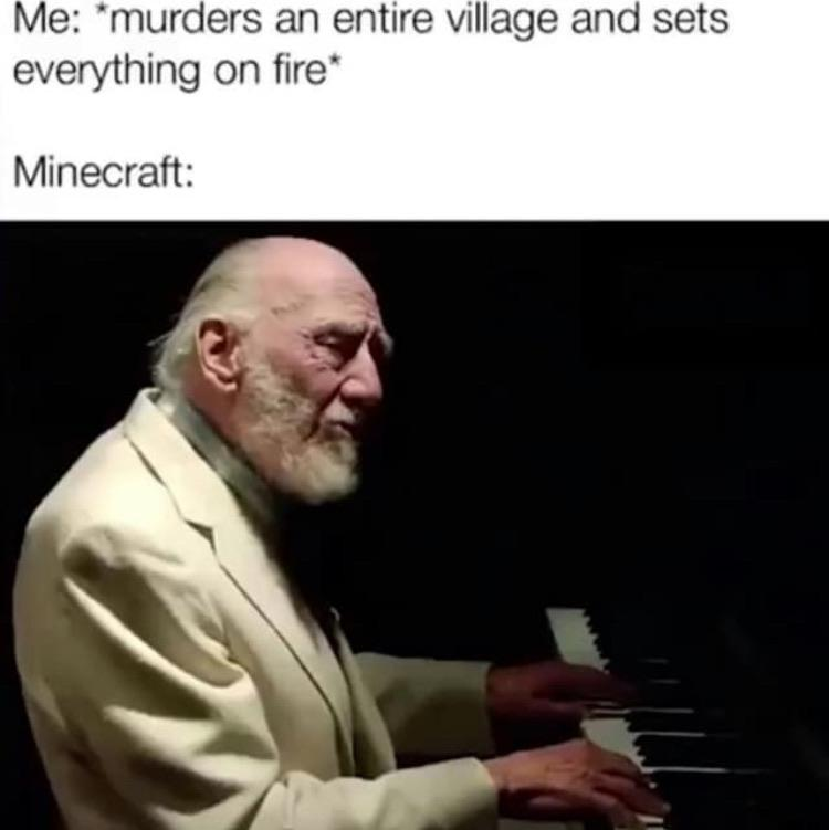 True Psychos Play With Music Off R Minecraftmemes Minecraft Know Your Meme
