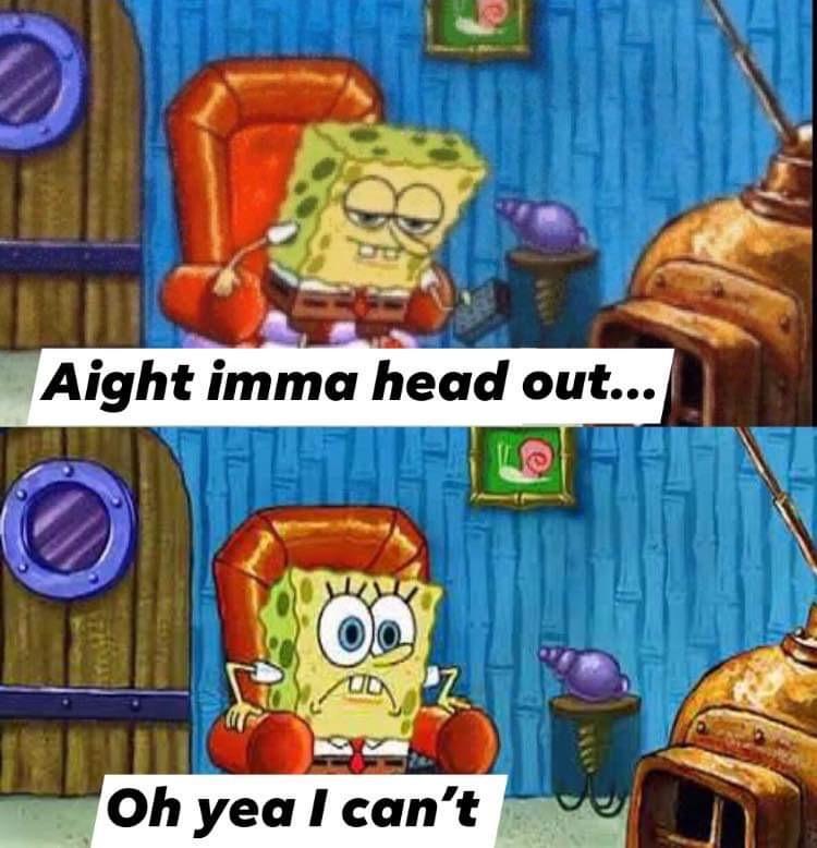 Ight Imma Head Out Corona Virus Meme