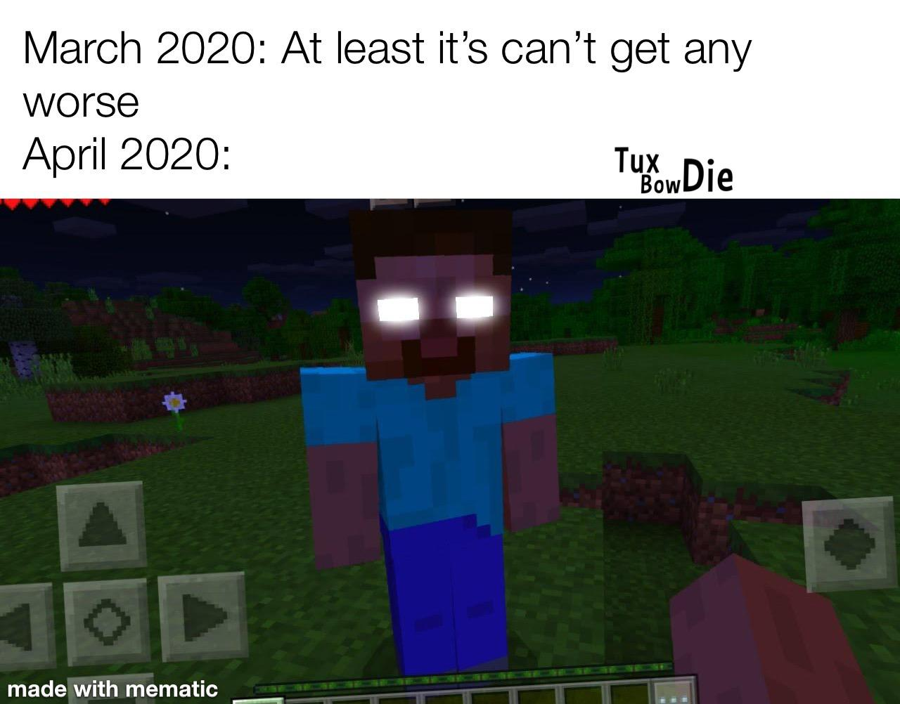 It Cant Get Any Worse Right R Minecraftmemes Minecraft
