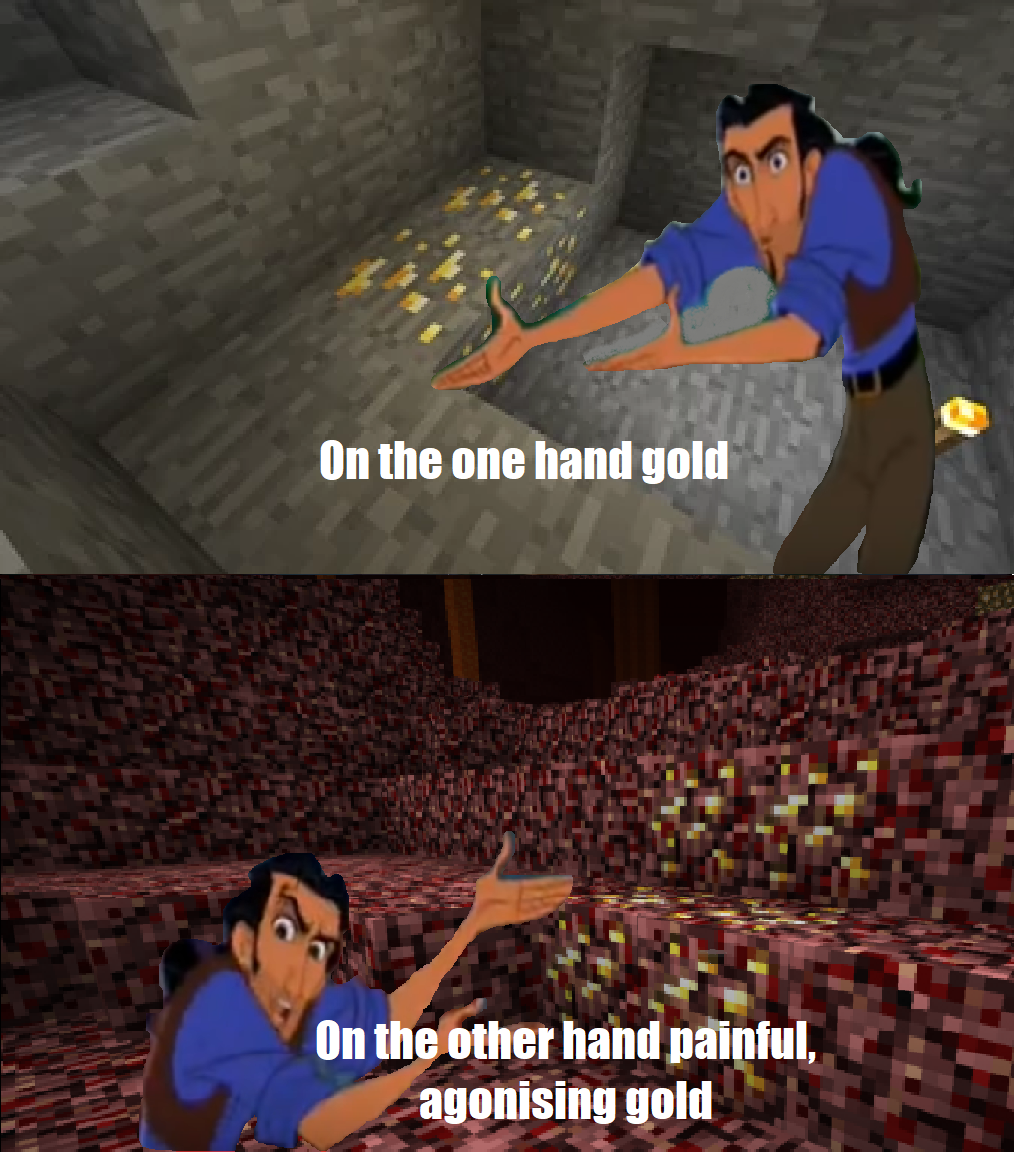 Getting Gold In The Nether Update R Minecraftmemes Minecraft