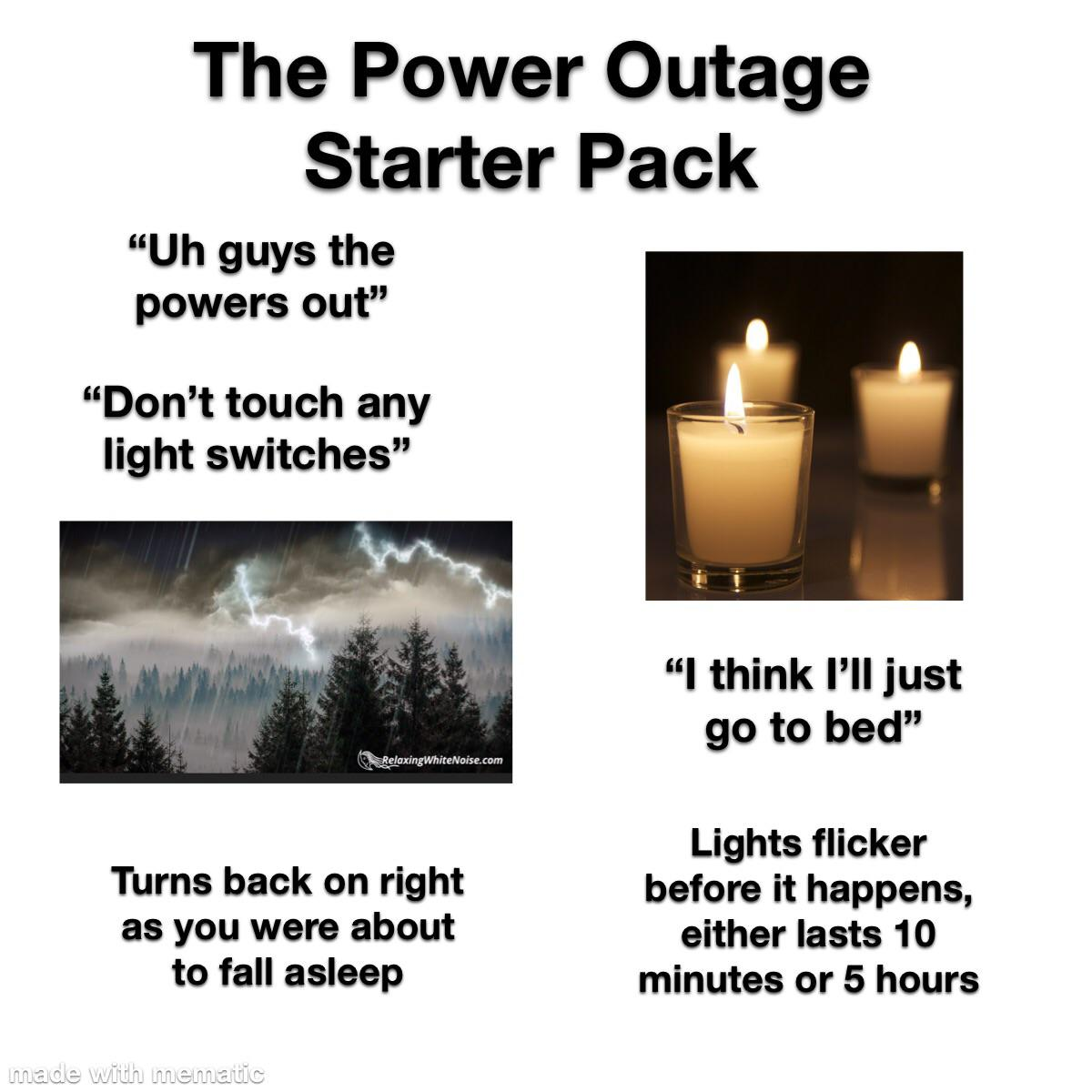 The Power Outage Starter Pack R Starterpacks Starter Packs Know Your Meme