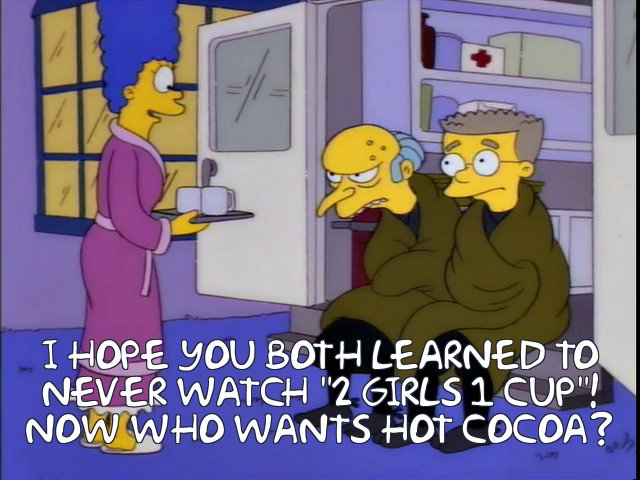 1 Girl 2 Cups 2 Guys The Simpsons Know Your Meme